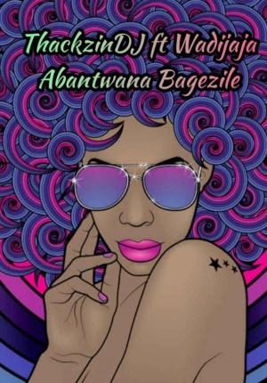 ThackzinDJ - Abantwana Bagezile (Sample) ft. Wadijaja